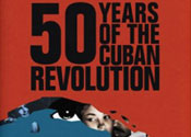 Celebrating 50 Years Of The Cuban Revolution