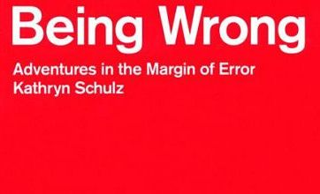 Being Wrong: Adventures In The Margin of Error gets it right