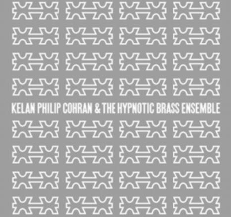 Kelan Philip Cohran & The Hypnotic Brass Ensemble, review.