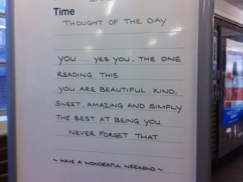 Thought of the Day sign at Earls Court tells weary commuters: You're beautiful