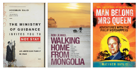 Travel books: Hooman Majd in Iran, Rob Lilwall in China and Matthew Bayliss on the tribe that worships Prince Philip