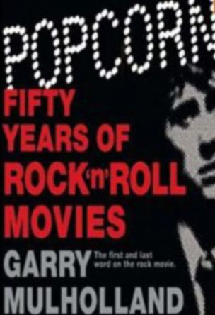 Popcorn: Fifty Years Of Rock'n'Roll Movies