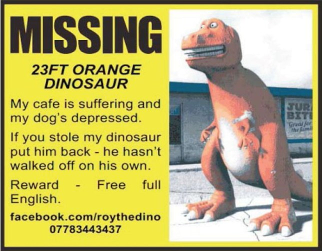 Have you seen a 23ft dinosaur? (Picture: Metro)