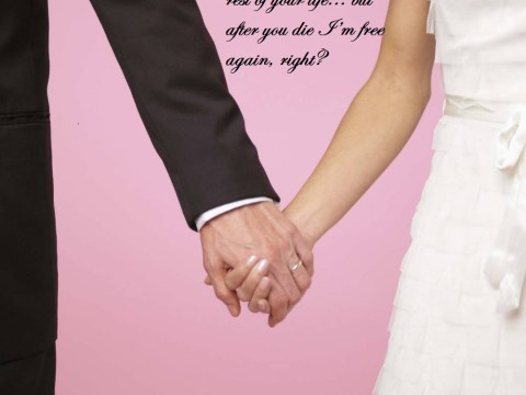 'I promise to love you even when you get so drunk sick comes out your nose' and other brutally honest wedding vows