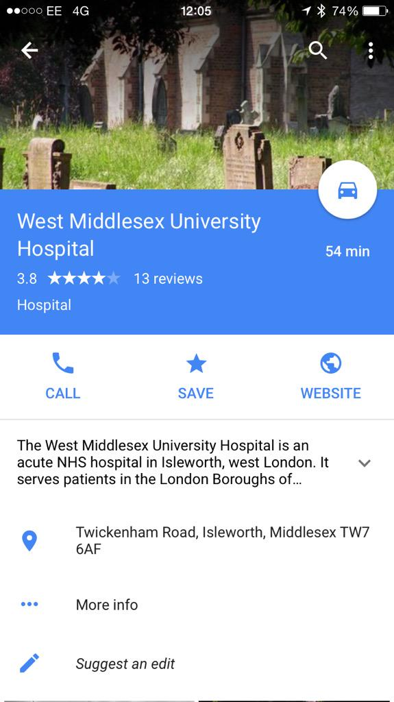 If you google West Middlesex Hospital, it gives you a picture of a graveyard