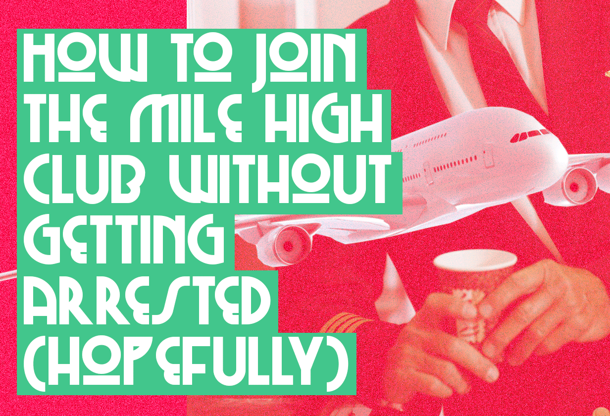 (Picture: Metro graphics/ Steve Legere) How to join the mile high club without getting arrested (hopefully)