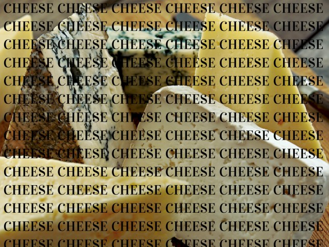 Cheese. (Picture: metro.co.uk)