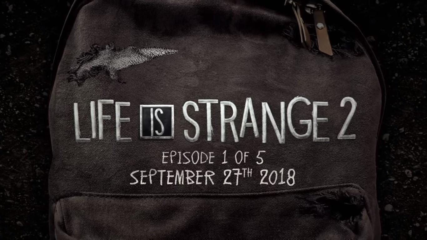 Life Is Strange 2 - arriving sooner than expected
