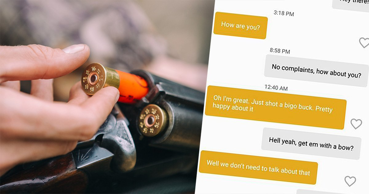 Girl brags about hunting in Bumble conversation, gets turned in by game warden and has to pay £1,000 in fines