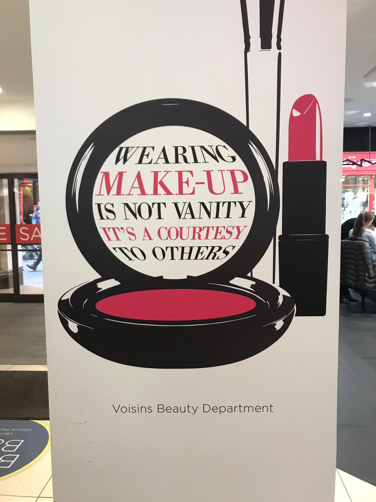 'Wearing make-up is not vanity, it's a courtesy to others'. Offensive advert at Voisins Department Store, St Helier, Jersey. (Picture: Josephine Liptrott/Twitter)