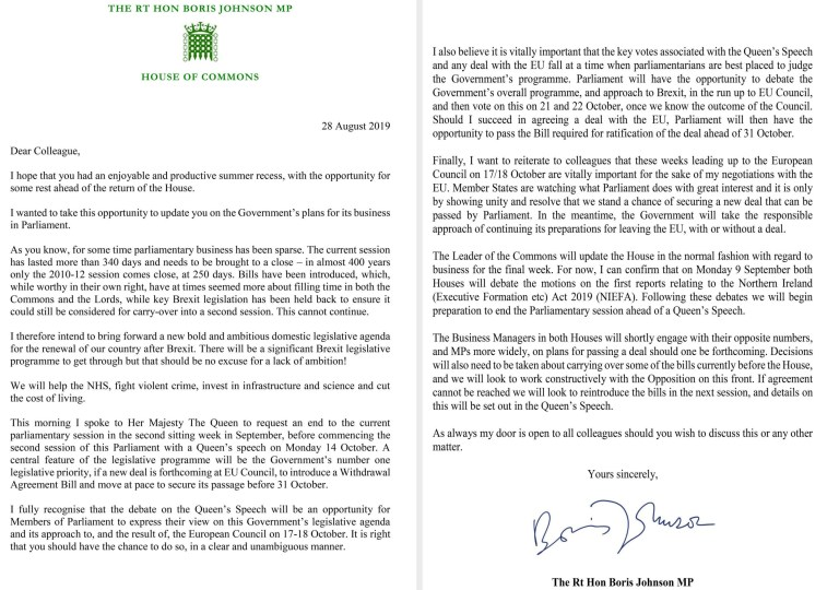 Handout image issued by 10 Downing Street of a letter written by Prime Minister Boris Johnson to MPs outlining his Government's plans and confirming that he has asked Queen Elizabeth II to end the current Parliamentary session ahead of a Queen's Speech on October 14. PRESS ASSOCIATION Photo. Issue date: Wednesday August 28, 2019. See PA story POLITICS Brexit. Photo credit should read: Downing Street/PA Wire NOTE TO EDITORS: This handout photo may only be used in for editorial reporting purposes for the contemporaneous illustration of events, things or the people in the image or facts mentioned in the caption. Reuse of the picture may require further permission from the copyright holder.