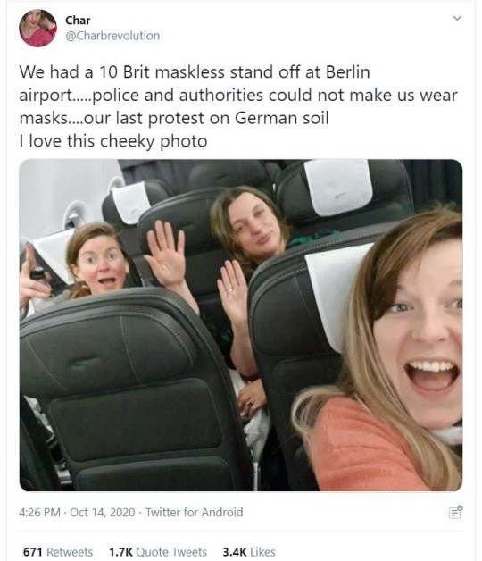 """Charisse Burchett posted a photo of herself and her friends proudly avoiding covering their faces after refusing to wear masks on a flight from Berlin to the UK. TRIANGLE NEWS 0203 176 5581 // contact @ trianglenews.co.uk By Ralph Blackburn The Covidiots have been criticized as ??? embarrassing ??? after refusing to wear masks on a flight from Berlin to the UK. Charisse Burchett posted a photo of herself and her friends proudly avoiding covering their faces. It appears the group has traveled to Germany to join a protest by people who believe the coronavirus is no more dangerous than the seasonal flu. The ACU2020 group believes that there should be no measures to contain the Covid-19. So far, the deadly virus has resulted in over 43,000 deaths in the UK and over 1.1 million worldwide. Still, Charisse says he ignored German police instructions to wear masks. She tweeted: """"We had a 10 maskless Brit booth at Berlin Airport. * TRIANGLE NEWS DOES NOT CLAIM ANY COPYRIGHT OR LICENSE IN THE ATTACHED MATERIAL. ALL DOWNLOAD FEES CHARGED BY TRIANGLE NEWS ARE FOR OR IN ANY WAY RELATED TO USER'S PUBLICATION OF THE MATERIALS * TRIANGLE NEWS SERVICES ONLY, AND ARE NOT GOOD, OR INTENDED TO, SEND TO USER ANY RIGHT D 'AUTHOR OR LICENSE IN THE MATERIAL. BY POSTING THIS DOCUMENT, USER EXPRESSLY AGREES TO INDEMNIFY AND HOLD THE NEW TRIANGLE WITHOUT DANGER OF ANY CLAIM, REQUEST OR CAUSES OF ACTION ARISING OUT OF OR RELATED IN ANY WAY TO THE PUBLICATION OF THE MATERIAL BY USER *"""