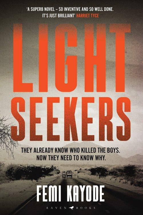 Lightseekers by Femi Kayode (Bloomsbury, Feb)