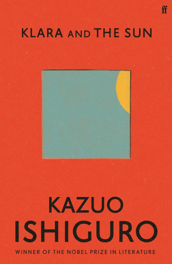 Klara And The Sun by Kazuo Ishiguro Faber