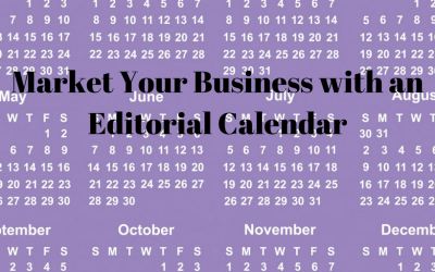 An Editorial Calendar Can Help Market Your Business