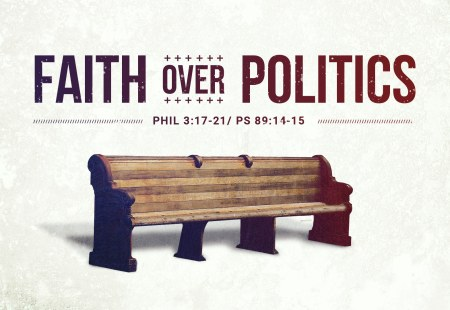 Faith Over Politics
