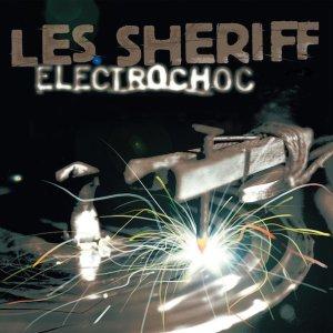 Les $heriff : LP Electrochoc