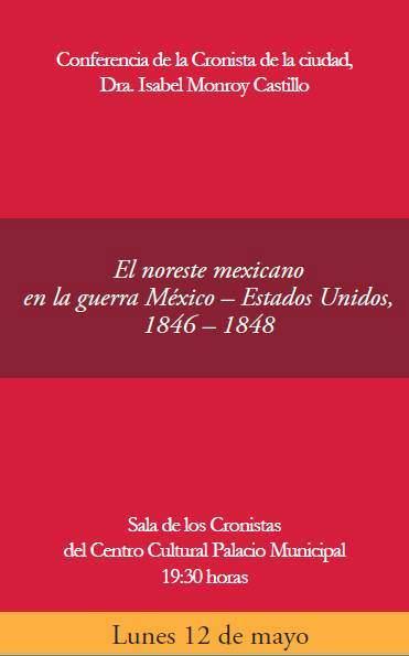 El noroeste mexicano en la guerra México-Estados Unidos @ Centro Cultural Palacio Municipal | San Luis Potosí | San Luis Potosí | México