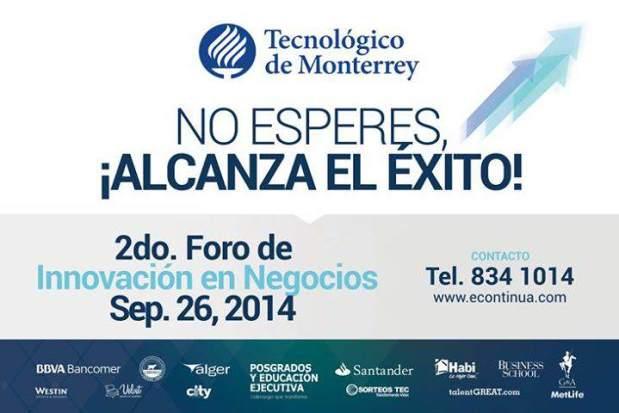 2° Foro de Innovación en Negocios @ Tecnológico de Monterrey  | San Luis Potosí | San Luis Potosí | México