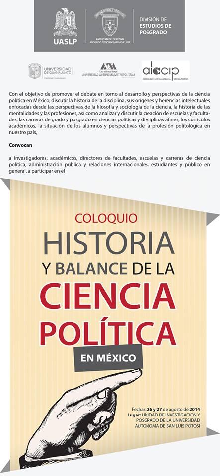 Coloquio - Historia y Balance de la Ciencia Política en México @ Unidad de Investigación y Posgrado de la UASLP | San Luis Potosí | San Luis Potosí | México