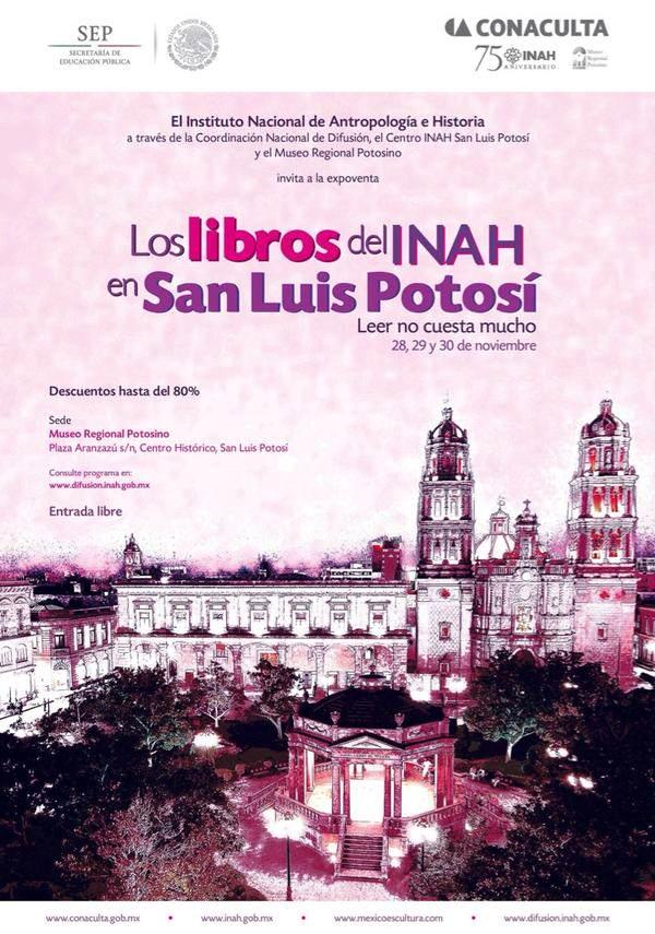 Los libros del INAH en San Luis Potosí  @ Museo Regional Potosino  | San Luis Potosí | San Luis Potosí | México