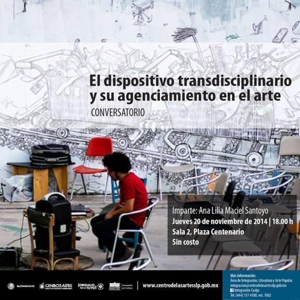 Taller: El dispositivo transdisciplinario y su agenciamiento en el arte @ Centro de las Artes | San Luis Potosí | San Luis Potosí | México