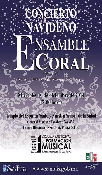 Concierto Navideño Ensamble Coral @ Templo del Espíritu Santo y Nuestra Señora de la Salud   San Luis Potosí   San Luis Potosí   México
