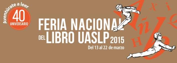 Feria Nacional del Libro UASLP 2015 @ Plaza de los Fundadores | San Luis Potosí | San Luis Potosí | México