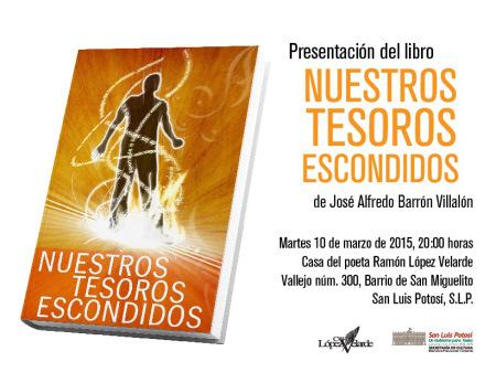 Presentación del libro Nuestros Tesoros Escondidos @ Casa del Poeta Ramón López Velarde | San Luis Potosí | San Luis Potosí | México