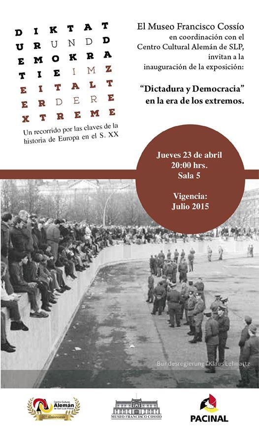 """""""Dictadura y Democracia en la era de los extremos @ Museo Francisco Cossío"""