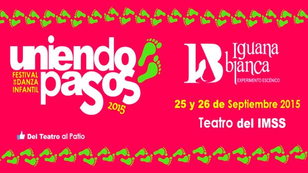 """Festiva del Danza Infantil """"Uniendo Pasos 2015"""" @ Teatro del IMSS"""