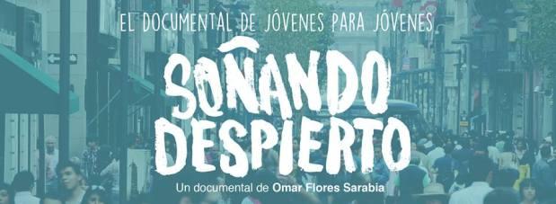Estreno documental : Soñando Despierto @ Cineteca Alameda