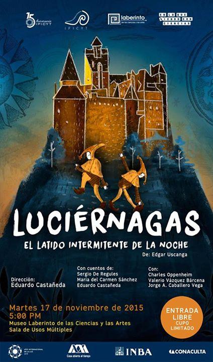 Luciernagas, el latido intermitente de la noche @ Museo Laberinto de las Ciencias y las Artes | San Luis Potosí | San Luis Potosí | México
