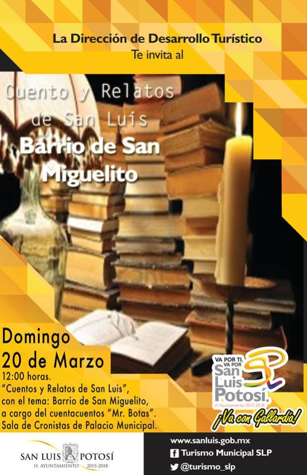 Cuento y Relatos de San Luis : Barrio de San Miguelito @ Centro Cultural Palacio Municipal