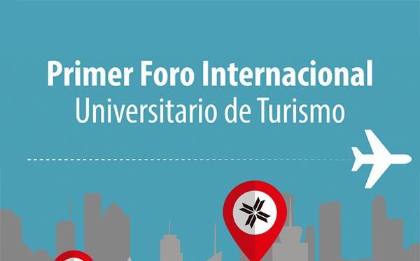 PRIMER FORO INTERNACIONAL UNIVERSITARIO TURISMO-AGENDA