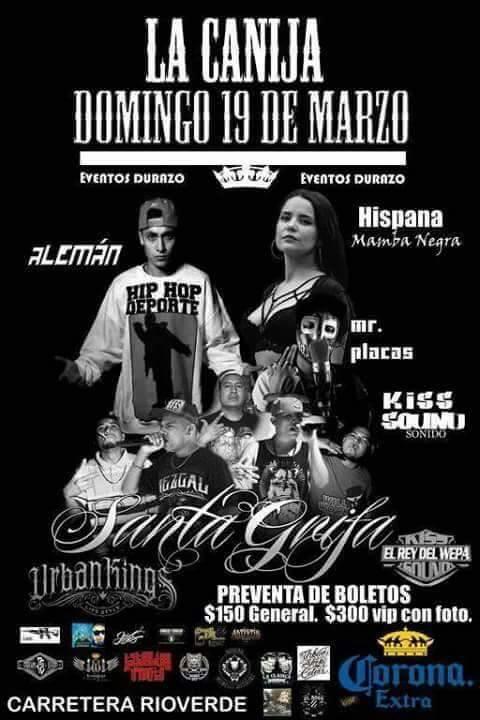 Alemán, Hispana, Santa Grifa, Mr. Placas Soprano y Kiss Sound @ La Canija | Soledad de Graciano Sánchez | San Luis Potosí | México
