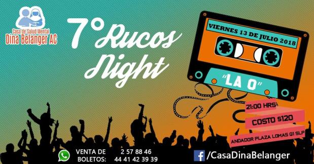 7° Rucos Night @ La O | San Luis Potosí | San Luis Potosí | México