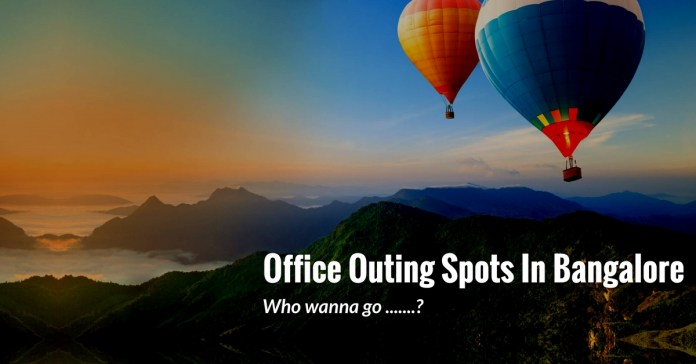 office outing spots in Bangalore