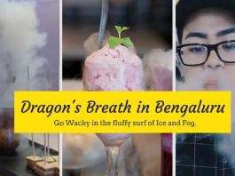 Dragons Breath in Bangalore