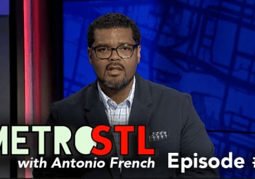 MetroSTL with Antonio French - Episode #1