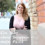 Ein Jahr ohne Shoppen – mein Fazit