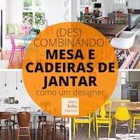 (Des) Combinando mesa e cadeiras de jantar como um designer