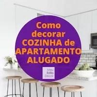 Como Decorar Cozinha de Apartamento Alugado