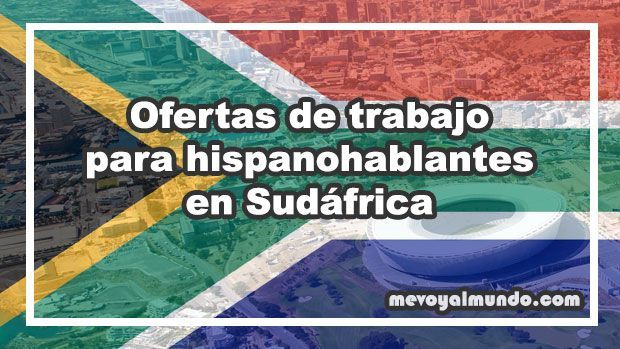 Ofertas De Trabajo Para Hispanohablantes En Sudafrica Mevoyalmundo