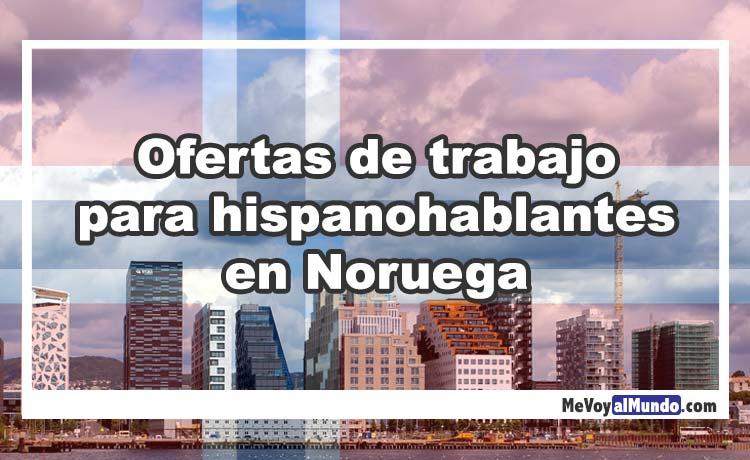 Ofertas De Trabajo Para Hispanohablantes En Noruega Mevoyalmundo Com