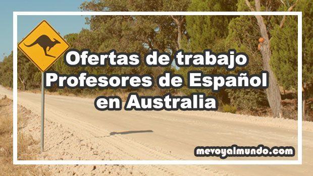 Ofertas De Trabajo Para Profesores De Espanol En Australia