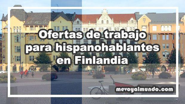 Ofertas De Trabajo Para Hispanohablantes En Finlandia Mevoyalmundo