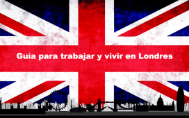 Mega Guía para trabajar y vivir en Londres