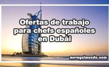 Ofertas de trabajo para chefs españoles en Dubái