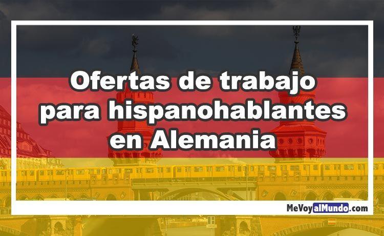 Ofertas De Trabajo Para Hispanohablantes En Alemania Mevoyalmundo Com